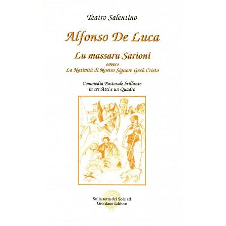 Lu massaru Sarioni ovvero la Natività di nostro signore Gesù Cristo. (Commedia in tre atti e un quadro)