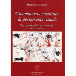 Una malattia culturale: La possessione rituale. Aspetti psicosociali e psicopatologici del tarantismo